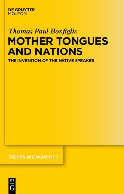 Mother Tongues and Nations by Thomas Paul Bonfiglio