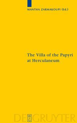 The Villa of the Papyri at Herculaneum: Archaeology, Reception, and Digital Reconstruction