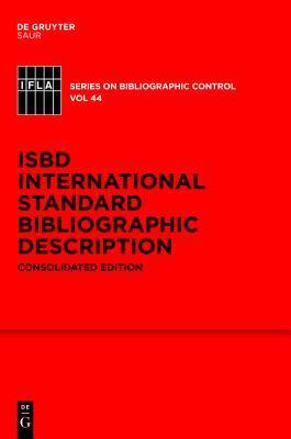 Isbd: International Standard Bibliographic Description: Consolidated Edition
