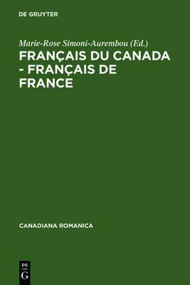 Francais Du Canada - Francais de France: Actes Du Cinquieme Colloque International de Belleme Du 5 Au 7 Juin 1997