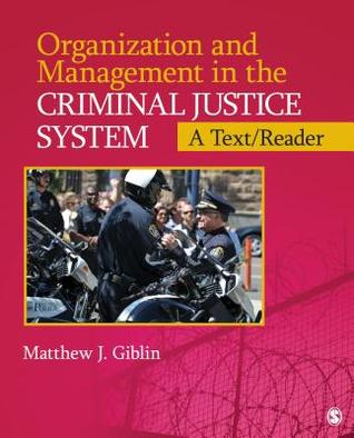 Organization and Management in the Criminal Justice System: A Text/Reader