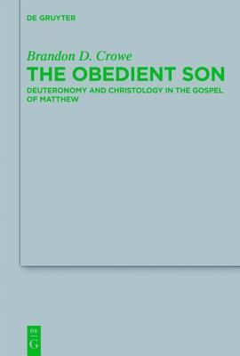 The Obedient Son: Deuteronomy and Christology in the Gospel of Matthew
