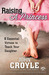 Raising a Princess: Eight Essential Virtues To Teach Your Daughter