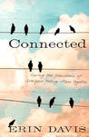 Connected: Curing the Pandemic of Everyone Feeling Alone Together