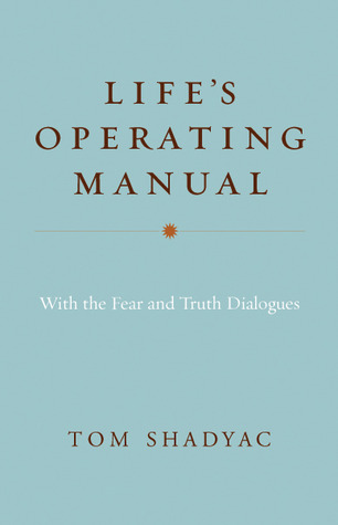 Ebook Life's Operating Manual: with the Fear and Truth Dialogues by Tom Shadyac TXT!