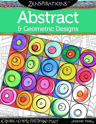 Zenspirationstm Coloring Book Abstract Geometric Designs Create