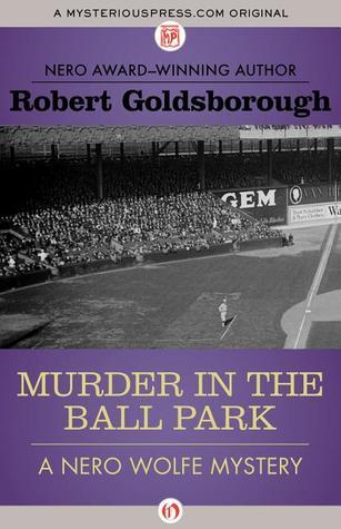 Murder in the Ball Park (Nero Wolfe Novels by Robert Goldsborough #9)