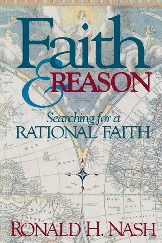 Faith and Reason: Searching for a Rational Faith