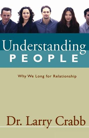 Understanding People: Why We Long for Relationship