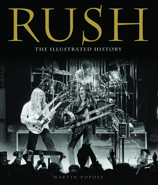 Download and Read online Rush: The Illustrated History books