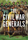 The Civil War Generals: Comrades, Peers, Rivals—In Their Own Words
