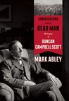 Conversations with a Dead Man: The Legacy of Duncan Campbell Scott