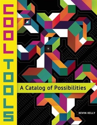 Cool Tools: A Catalog of Possibilities