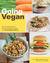 Going Vegan: The Complete Guide to Making a Healthy Transition to a Plant-Based Lifestyle