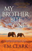 My Brother-But-One by T.M. Clark