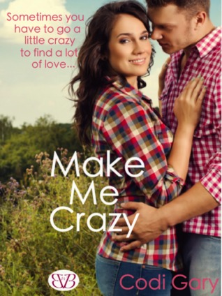Make Me Crazy (Loco, Texas, #2)