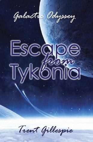 Escape from Tykonia (Galactic Odyssey, #1)