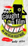 Caught on Film: An American Nightmare