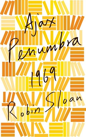 Ajax Penumbra 1969 (Mr. Penumbra's 24-Hour Bookstore, #0.5)