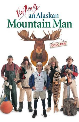 Not Really an Alaskan Mountain Man by Doug Fine