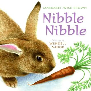 Nibble Nibble by Margaret Wise Brown