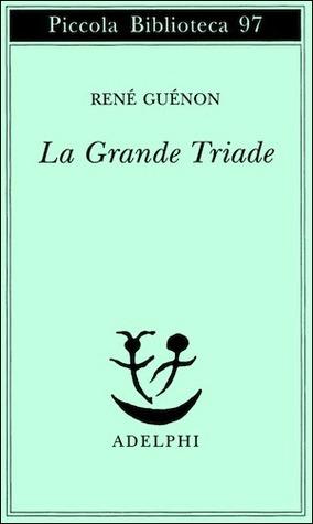 La Grande Triade by René Guénon