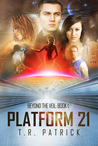 Platform 21 by T.R. Patrick