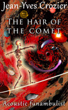 The hair of the comet (Acoustic Funambulist #1)