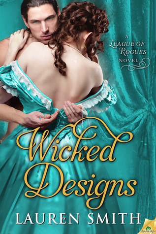Wicked Designs (The League of Rogues #1) - Lauren Smith
