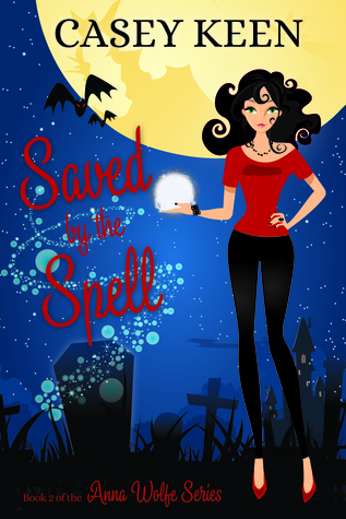 Saved by the Spell (Anna Wolfe, #2)