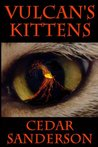 Vulcan's Kittens by Cedar Sanderson