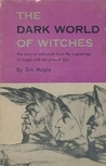 The Dark World Of Witches