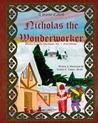 A Saint Called Nicholas the Wonderworker