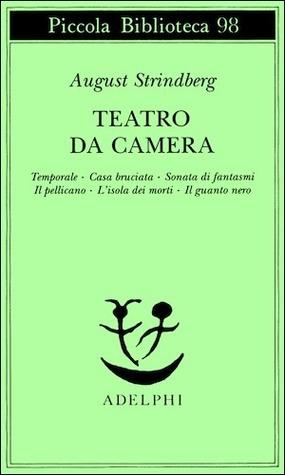 Teatro da camera: Temporale - Casa bruciata - Sonata di fantasmi - Il pellicano - L'isola dei morti - Il guanto nero