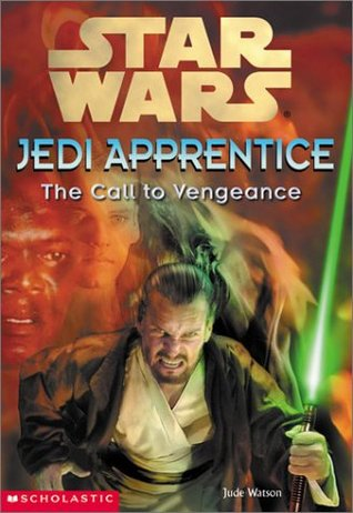 The Call to Vengeance (Star Wars: Jedi Apprentice, #16)