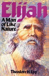 Elijah A Man of Like Nature