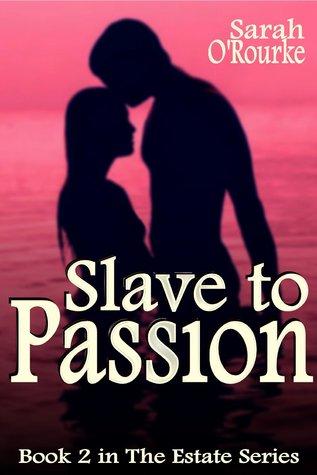 Slave to Passion (The Estate, #2)