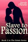 Slave to Passion by Sarah O'Rourke