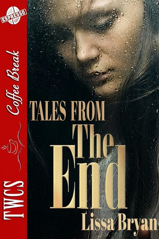 Tales from the End (The End of All Things, #1.5)