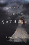 Where Silence Gathers (The Other Plane, #2)