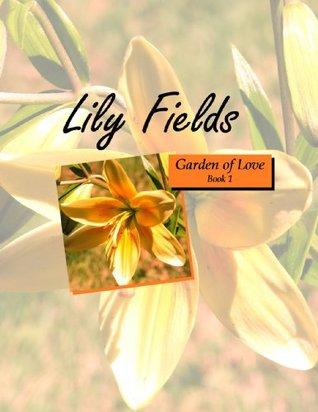 Lily Fields (Garden of Love, #1)