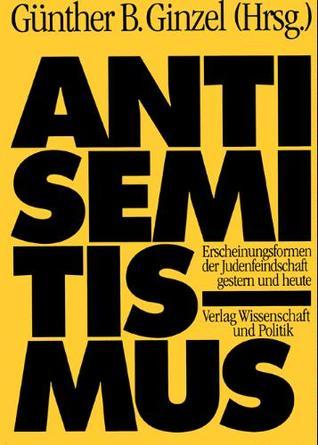 Antisemitismus: Erscheinungsformen der Judenfeindschaft gestern und heute