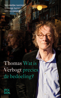 Wat is precies de bedoeling? by Thomas Verbogt