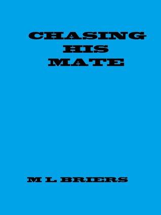 Chasing His Mate (His Mate, #2)