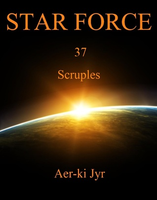 Star Force: Scruples (Star Force #37)