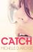 Catch by Michelle D. Argyle