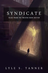 Syndicate (Tales from the Twisted Eden Sector 1)