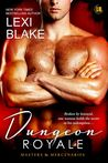 Dungeon Royale (Masters and Mercenaries, #6) by Lexi Blake