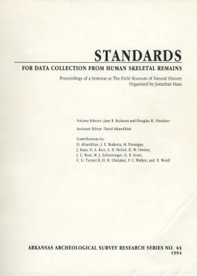 Standards for Data Collection from Human Skeletal Remains: Proceedings of a Seminar at the Field Museum of Natural History