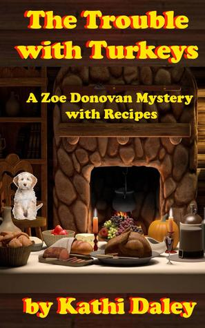 The Trouble with Turkeys(Zoe Donovan Mystery 2)